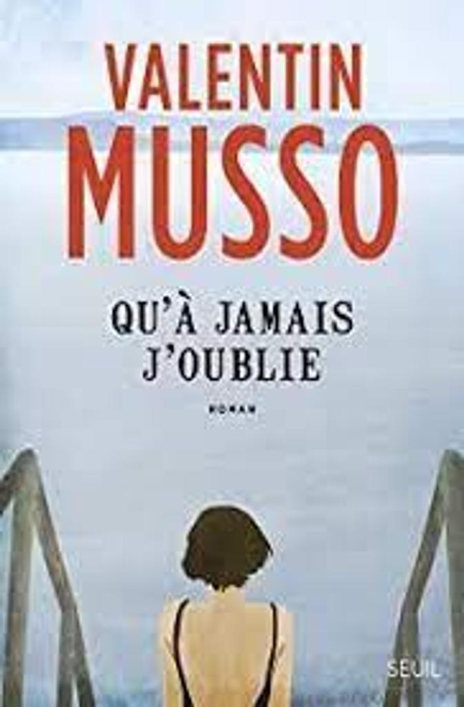 Qu'à jamais j'oublie : roman / Valentin Musso |