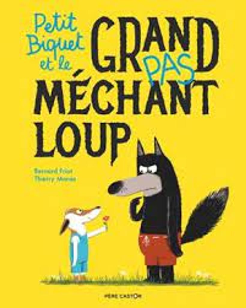 Petit Biquet et le grand [pas] méchant loup |