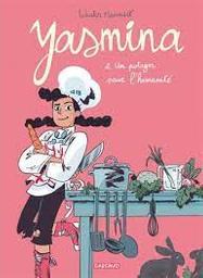 Un potager pour l'humanité : + un bonus de 3 recettes illustrées de Yasmina | Mannaert, Wauter. Auteur
