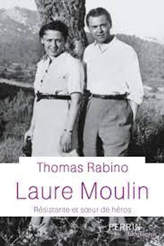 Laure Moulin : résistante et soeur de héros  