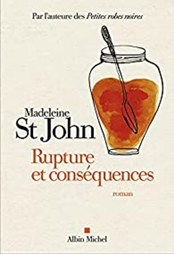Rupture et conséquences : roman / Madeleine St John  |